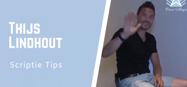 Welke scriptie tips geeft Thijs Lindhout?